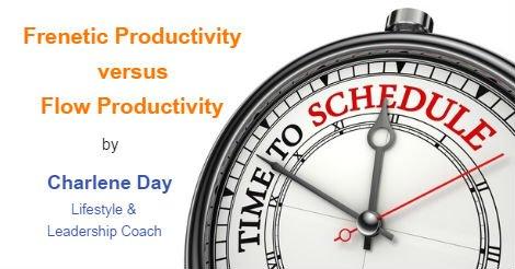 Frenetic Productivity versus Flow Productivity